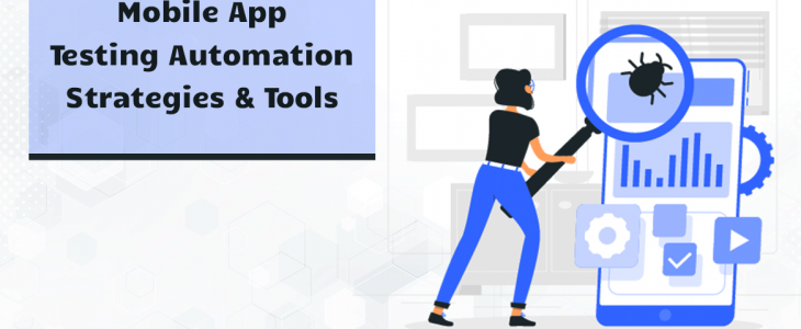 The Mobile App Testing Automation Strategies And Tools That Scalex Follows